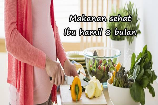 makanan sehat ibu hamil 8 bulan