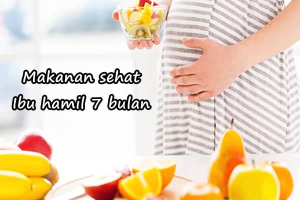 makanan sehat ibu hamil 7 bulan
