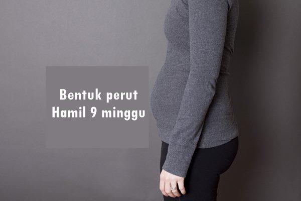 bentuk perut ibu hamil 9 minggu